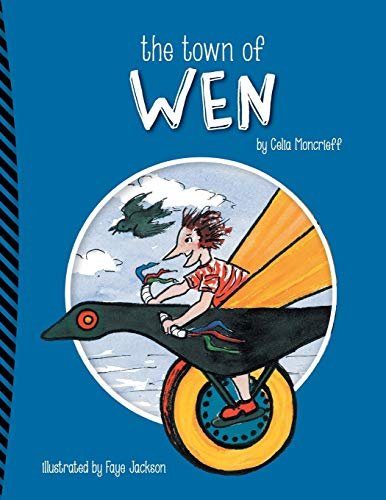 The Town of Wen (Paperback): Celia Moncrieff