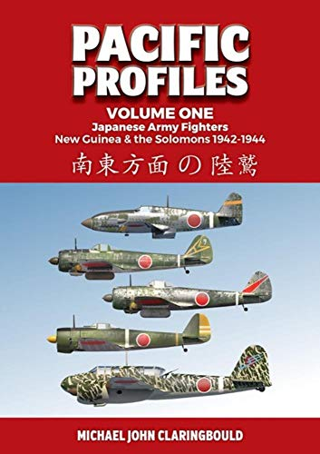 9780648665915: Pacific Profiles: Japanese Army Air Force - New Guinea & the Solomons 1942-1944: Japanese Army Fighters New Guinea & the Solomons 1942-1944