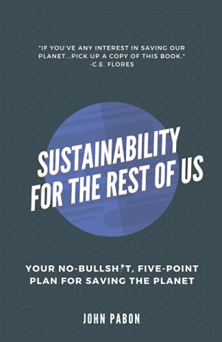 9780648918400: Sustainability for the Rest of Us: Your No-Bullshit, Five-Point Plan for Saving the Planet
