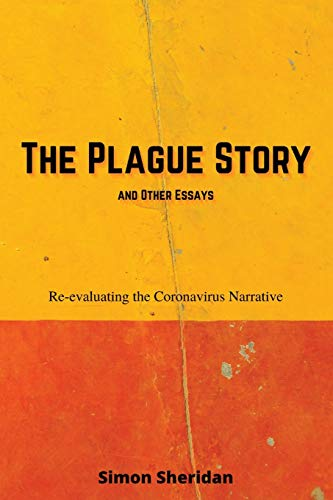 9780648948612: The Plague Story and Other Essays: Re-evaluating the Coronavirus Narrative