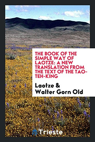 The book of the simple way of: Laotze