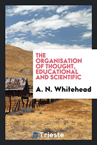 9780649000944: The Organisation of Thought, Educational and Scientific