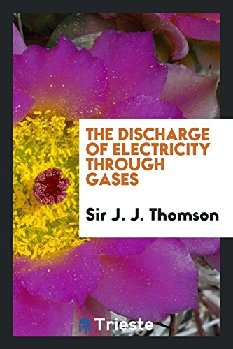 9780649001576: The Discharge of Electricity Through Gases