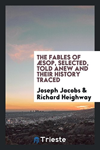 The fables of Æsop, selected, told anew: Joseph Jacobs; Richard