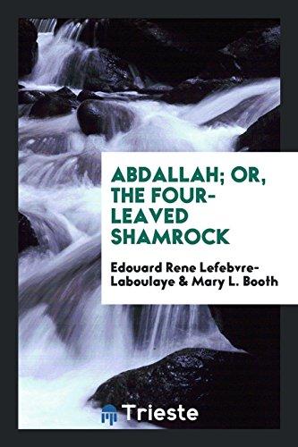Abdallah; Or, the Four-Leaved Shamrock: Edouard Rene Lefebvre-Laboulaye
