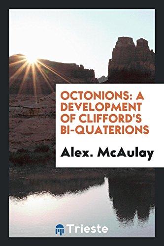 9780649004300: Octonions: A Development of Clifford's Bi-Quaterions