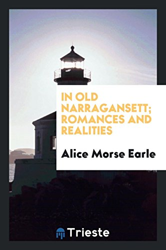9780649004461: In Old Narragansett; Romances and Realities