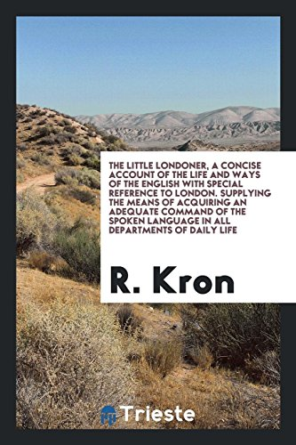 The little Londoner, a concise account of: Kron, R.