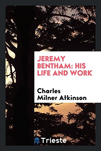 9780649007981: Jeremy Bentham: his life and work