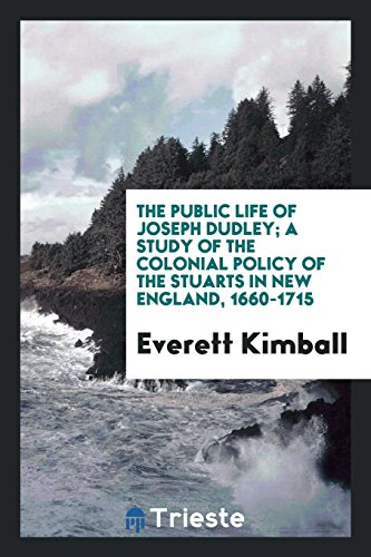 9780649009190: The public life of Joseph Dudley; a study of the colonial policy of the Stuarts in New England, 1660-1715