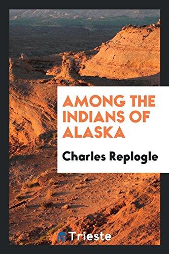 9780649010141: Among the Indians of Alaska