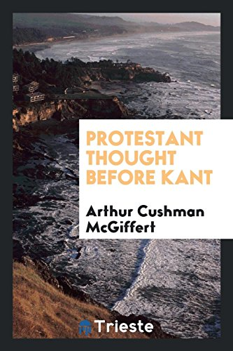 9780649011995: Protestant thought before Kant