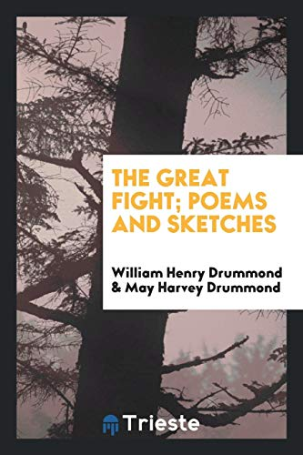 The Great Fight; Poems and Sketches (Paperback): William Henry Drummond