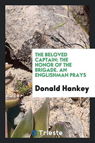 9780649013944: The Beloved Captain: The Honor of the Brigade. An Englishman Prays