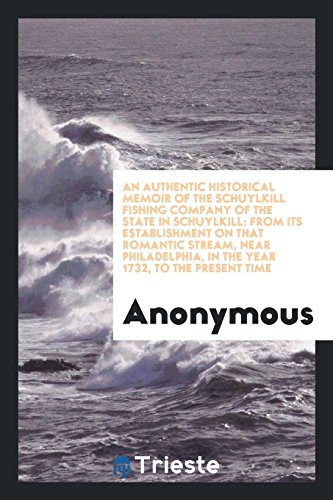 An Authentic Historical Memoir of the Schuylkill: Anonymous