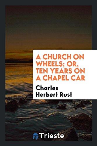 9780649016204: A church on wheels; or, ten years on a chapel car