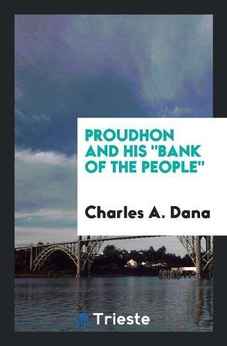 9780649019670: Proudhon and His bank of the People