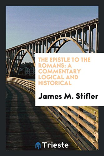9780649021314: The Epistle to the Romans: a commentary logical and historical