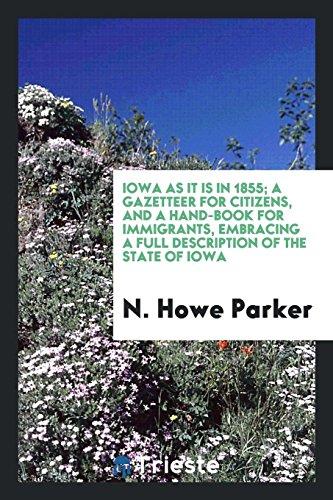 Iowa as It Is in 1855; A: N Howe Parker