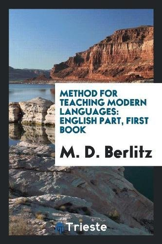 Method for Teaching Modern Languages: English Part,: M D Berlitz