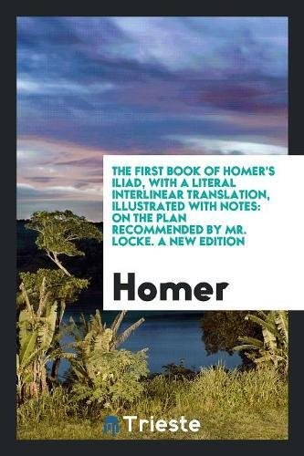 The First Book of Homer s Iliad,: Homer