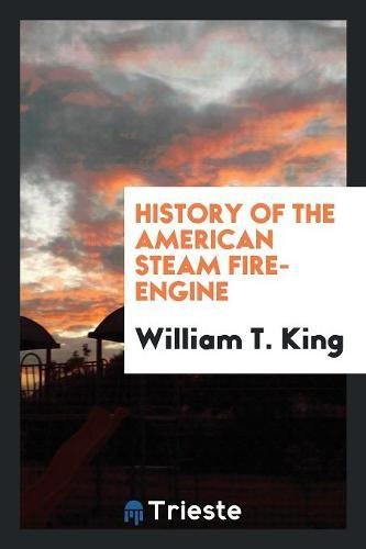 9780649026654: History of the American Steam Fire-Engine
