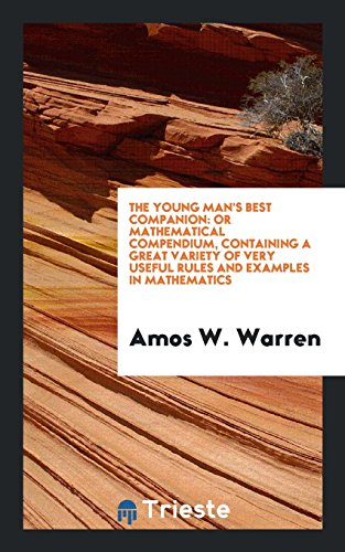 The Young Man s Best Companion: Or: Amos W Warren