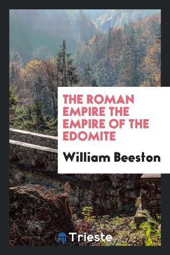 9780649028429: The Roman Empire the Empire of the Edomite