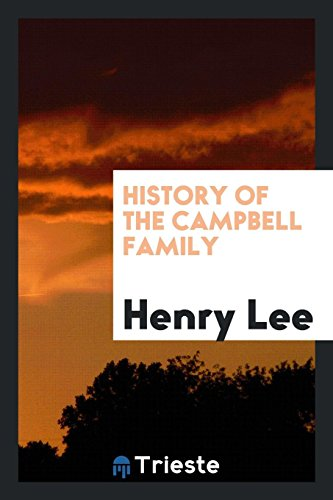 History of the Campbell Family: Lee, Henry