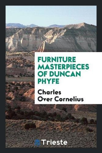 Furniture Masterpieces of Duncan Phyfe (Paperback): Charles Over Cornelius