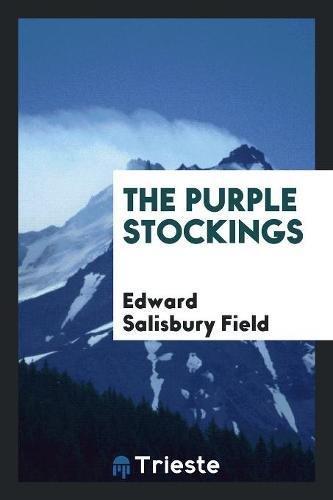 The Purple Stockings (Paperback): Edward Salisbury Field
