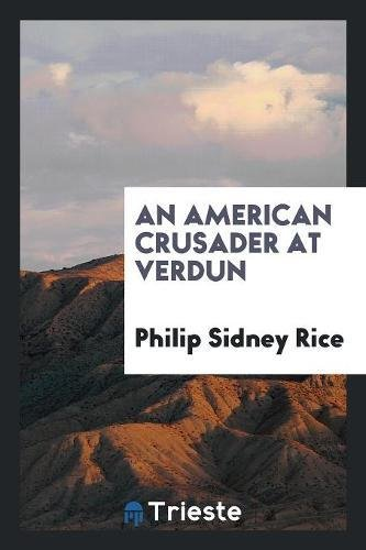 9780649031184: An American Crusader at Verdun