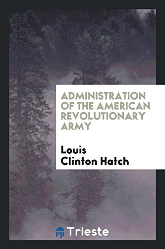 9780649037858: Administration of the American Revolutionary Army