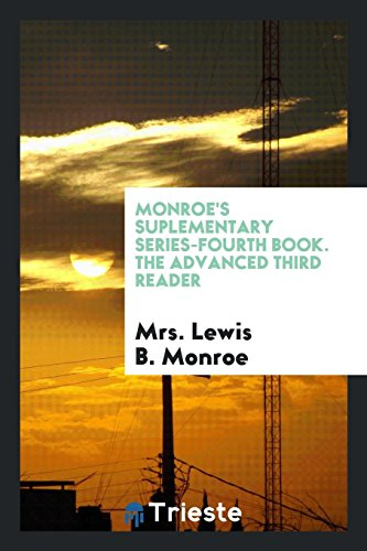 Monroe s Suplementary Series-Fourth Book. the Advanced: Mrs Lewis B