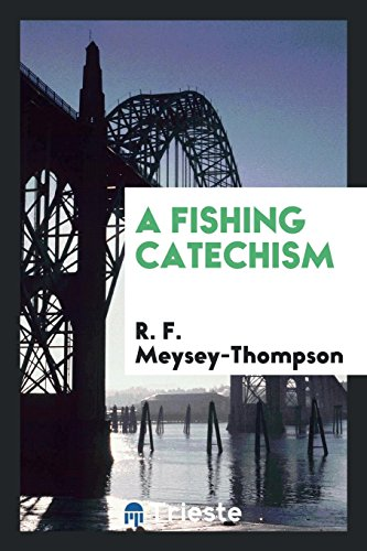 9780649039272: A Fishing Catechism