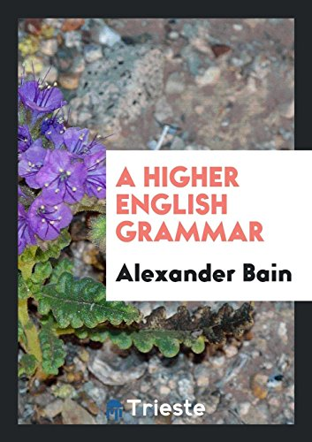 9780649041428: A Higher English Grammar