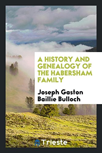 A History and Genealogy of the Habersham: Joseph Gaston Baillie