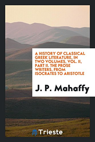 A History of Classical Greek Literature, in: J P Mahaffy