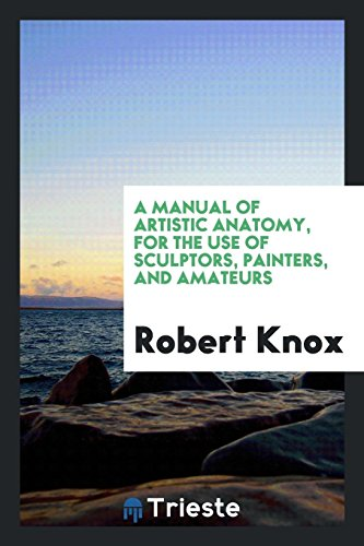 A Manual of Artistic Anatomy, for the: Knox, Robert