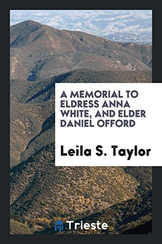 A Memorial to Eldress Anna White, and: Leila S Taylor