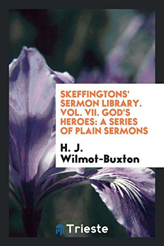 Skeffingtons' Sermon Library. Vol. VII. God's Heroes: H J Wilmot-Buxton