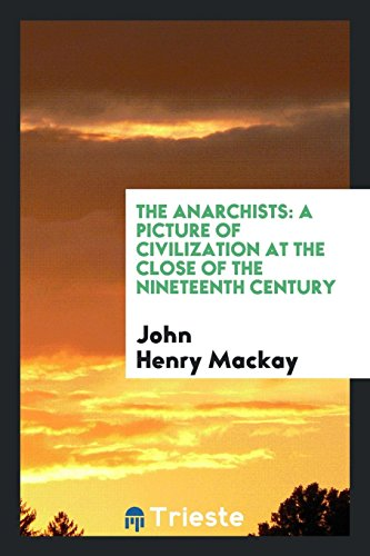 9780649052622: The Anarchists: A Picture of Civilization at the Close of the Nineteenth Century