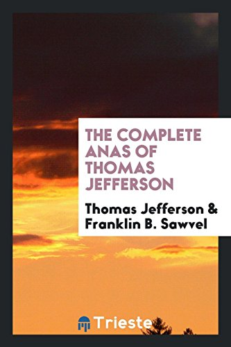 9780649052752: The Complete Anas of Thomas Jefferson