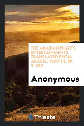 The Arabian Nights Entertainments. Translated from Arabic. Part III, pp. 2-269