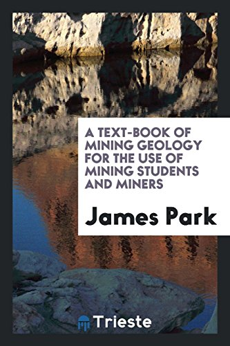 9780649066476: A Text-Book of Mining Geology for the Use of Mining Students and Miners