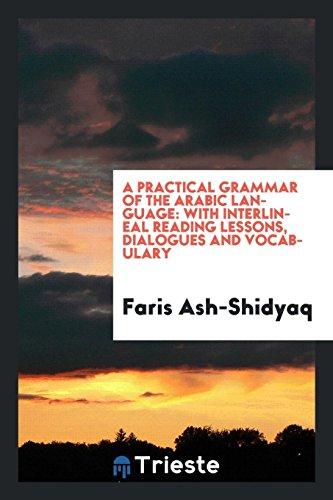 A Practical Grammar of the Arabic Language: Ash-Shidyaq, Faris