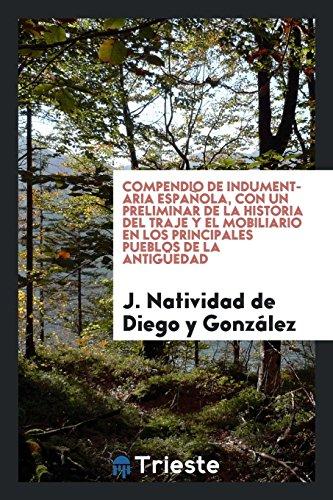 Compendio de indumentaria española, con un preliminar: Diego y González,J.