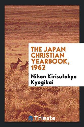 The Japan Christian yearbook, 1962: Kyogikai, Nihon Kirisutokyo