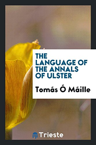 The language of the annals of Ulster: Máille, Tomás Ó