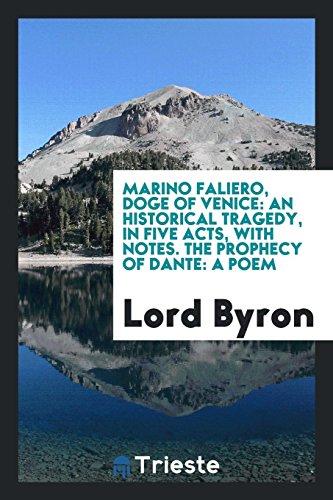 Marino Faliero, Doge of Venice: An Historical: Byron 1788-, Lord